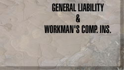 General Liability & Workman's Comp. Insurance